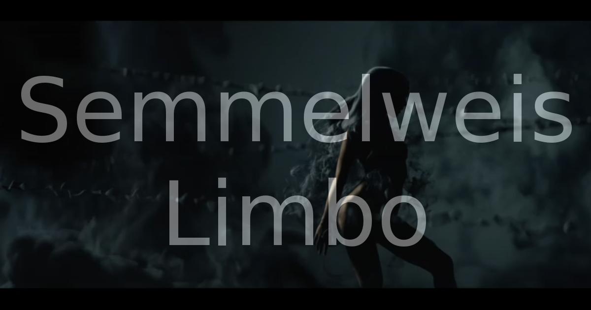 Semmelweis Limbo